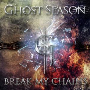 Ghost Season – Break My Chains (Single)